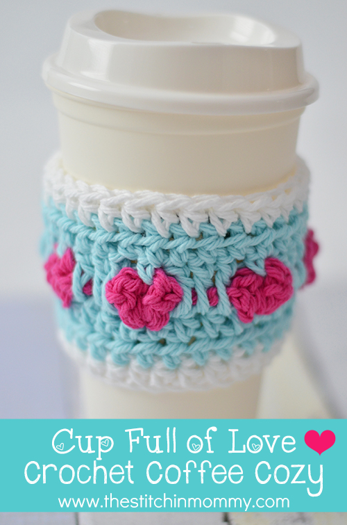 Cup Full of Love Crochet Coffee Cozy by The stitchin Mommy: http://thestitchinmommy.com/2015/01/cup-full-love-crochet-coffee-cozy.html#_a5y_p=3275841